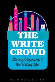 The Write Crowd: Literary Citizenship and the Writing Life by Lori A. May