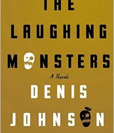 Nick Gregorio Reviews The Laughing Monsters by Denis Johnson