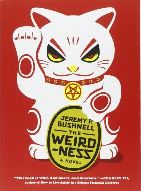 Reviewed and Reconsidered: Jeremy Bushnell's The Weirdness (Melville House)